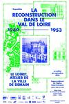 "Exhibition ""Reconstruction in the Loire Valley"""